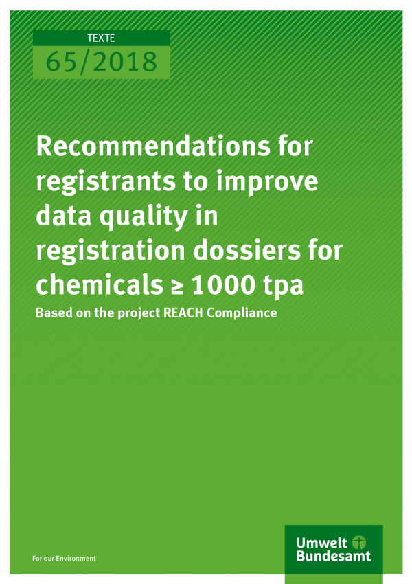 Cover of publication TEXTE 65/2018 Recommendations for registrants to improve data quality in registration dossiers for chemicals ≥ 1000 tpa
