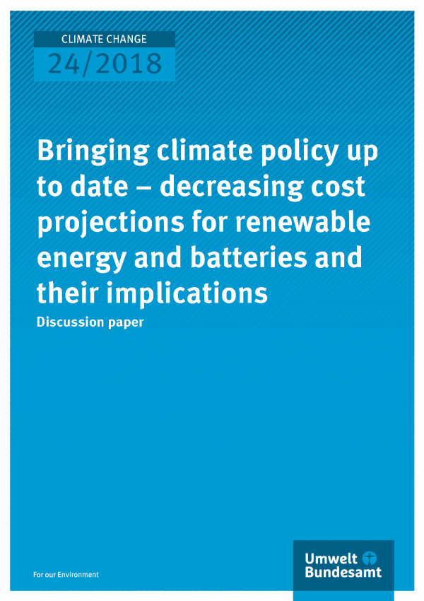 Cover of publication Climate Change 24/2018 Bringing climate policy up to date – decreasing cost projections for renewable energy and batteries and their implications