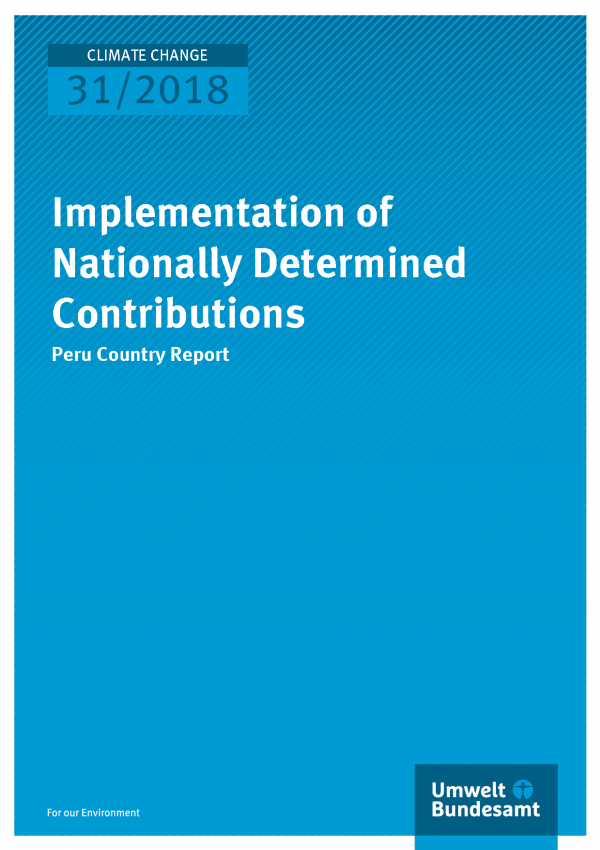 Cover of publication Climate Change 31/2018 Implementation of Nationally Determined Contributions - Peru