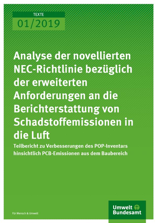 Cover der Publikation Texte 01/2019 Analyse der novellierten NEC-Richtlinie bezüglich der erweiterten Anforderungen an die Berichterstattung von Schadstoffemissionen in die Luft