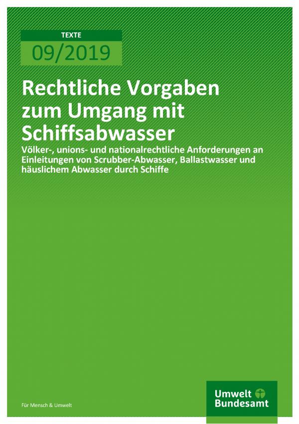 Cover der Publikation TEXTE 09/2019 Rechtliche Vorgaben zum Umgang mit Schiffsabwasser