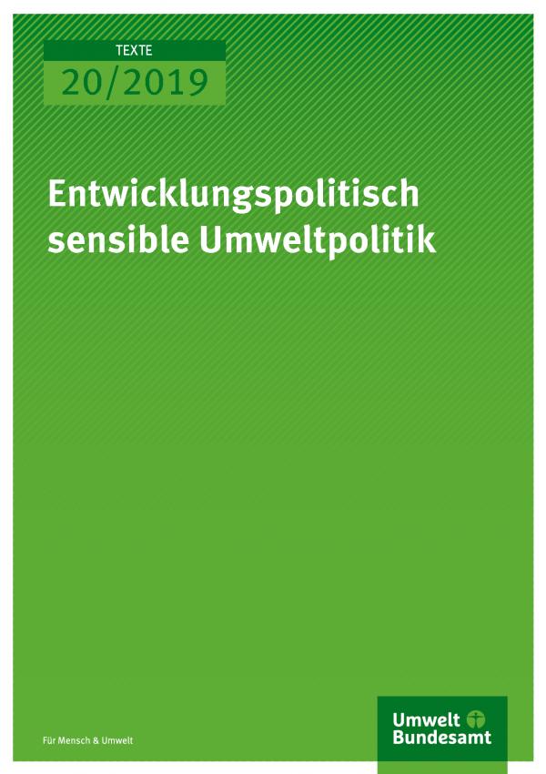 Cover der Publikation TEXTE 20/2019 Entwicklungspolitisch sensible Umweltpolitik