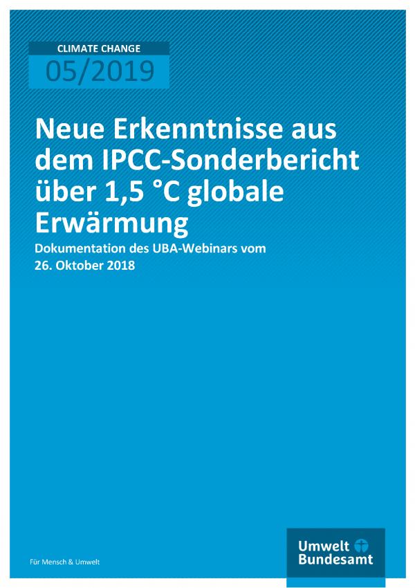 Cover der Publikation CLIMATE CHANGE 05/2019 Neue Erkenntnisse aus dem IPCC-Sonderbericht über 1,5 °C globale Erwärmung
