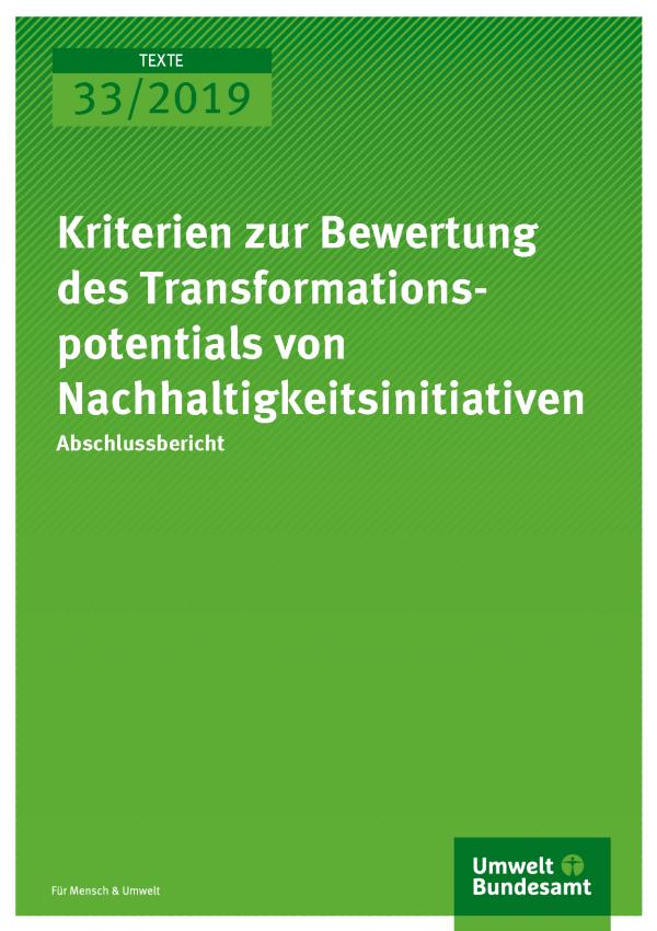Cover der Publikation TEXTE 33/2019 Kriterien zur Bewertung des Transformationspotentials von Nachhaltigkeitsinitiativen