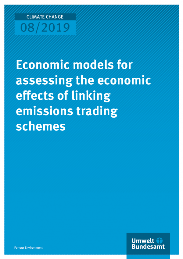 Cover of publication CLIMATE CHANGE 08/2019 Economic models for assessing the economic effects of linking emissions trading schemes