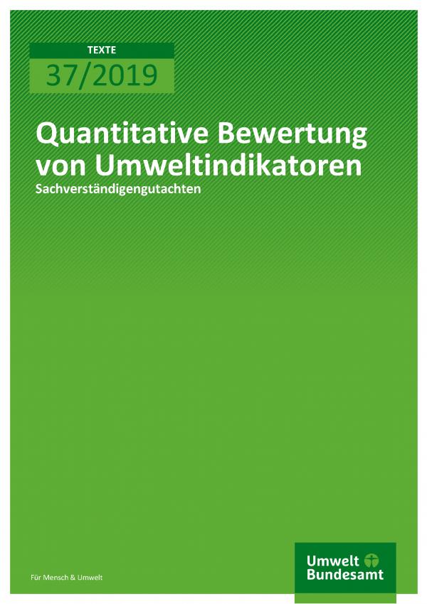 Cover der Publikation TEXTE 37/2019 Quantitative Bewertung von Umweltindikatoren