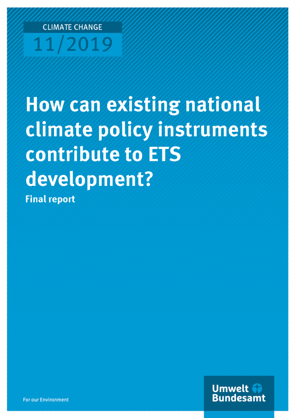 Cover der Publikation CLIMATE CHANGE 11/2019 How can existing national climate policy instruments contribute to ETS development?