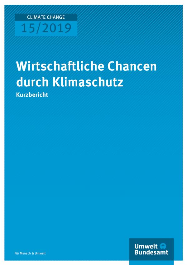 Cover der Publikation CLIMATE CHANGE 15/2019 Wirtschaftliche Chancen durch Klimaschutz
