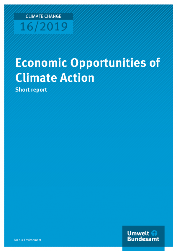 Cover of publication CLIMATE CHANGE 16/2019 Economic Opportunities of Climate Action