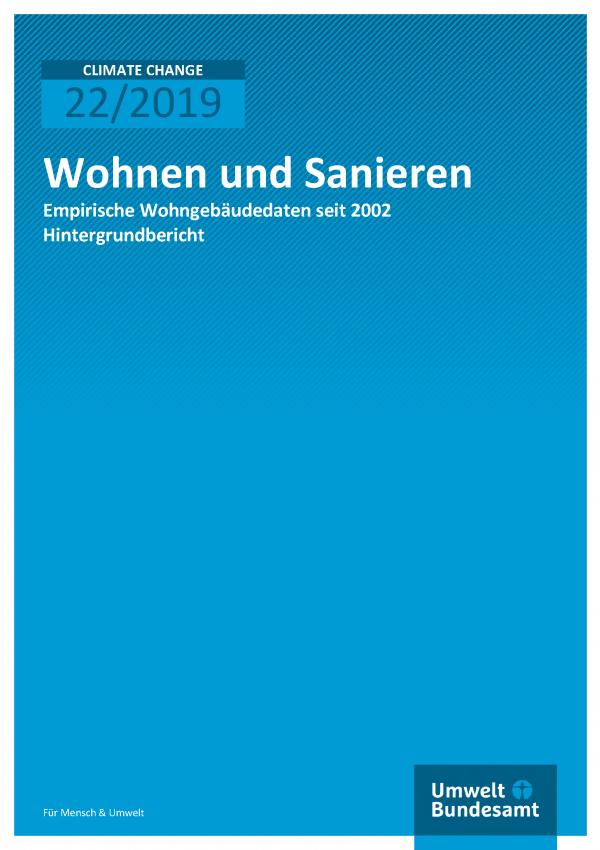 Cover der Publikation CLIMATE CHANGE 22/2019 Wohnen und Sanieren - Empirische Wohngebäudedaten seit 2002