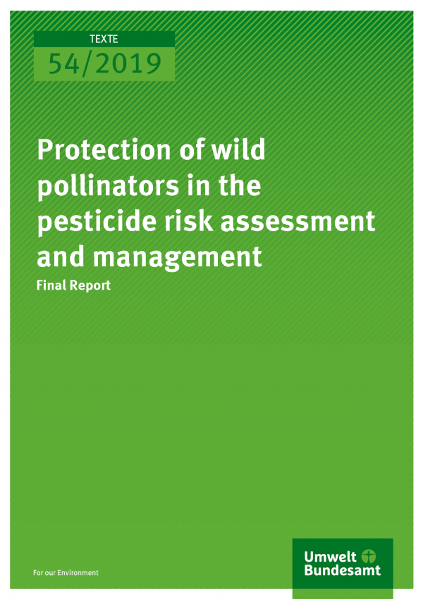 Cover of publication TEXTE 54/2019  Protection of wild pollinators in the pesticide risk assessment and management