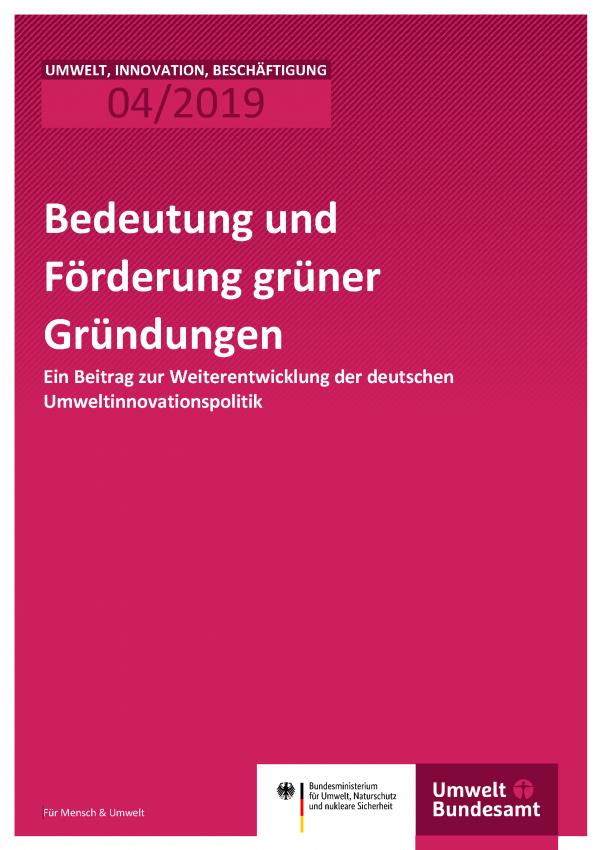 Cover der Publikation UIB 04/2019 Bedeutung und Förderung grüner Gründungen