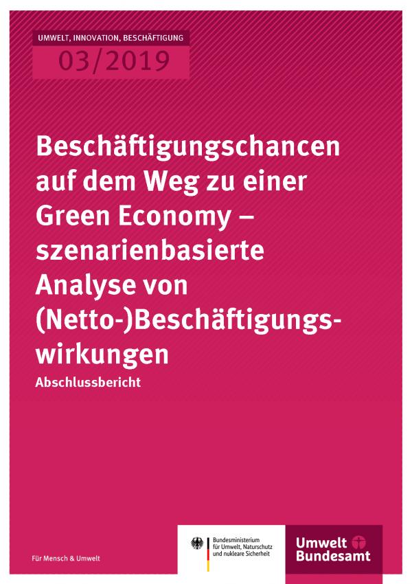 Cover der Publikation UIB 03/2019 Beschäftigungschancen auf dem Weg zu einer Green Economy – szenarienbasierte Analyse von (Netto-)Beschäftigungswirkungen
