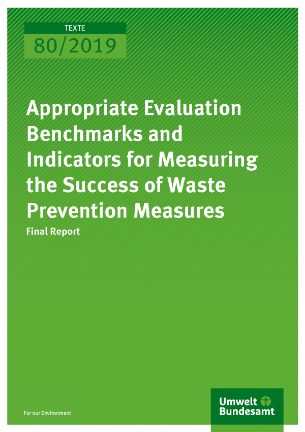 Cover of publication TEXTE 80/2019 Appropriate Evaluation Benchmarks and Indicators for Measuring the Success of Waste Prevention Measures