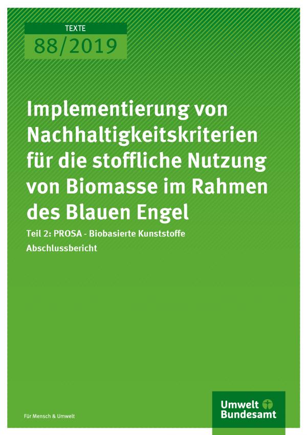 Cover der Publikation TEXTE 88/2019 Implementierung von Nachhaltigkeitskriterien für die stoffliche Nutzung von Biomasse im Rahmen des Blauen Engel