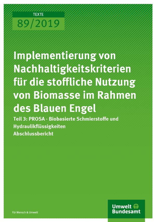 Cover der Publikation TEXTE 89/2019 Implementierung von Nachhaltigkeitskriterien für die stoffliche Nutzung von Biomasse im Rahmen des Blauen Engel