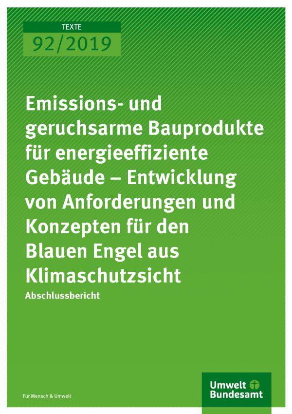 Cover der Publikation TEXTE 92/2019 Emissions- und geruchsarme Bauprodukte für energieeffiziente Gebäude