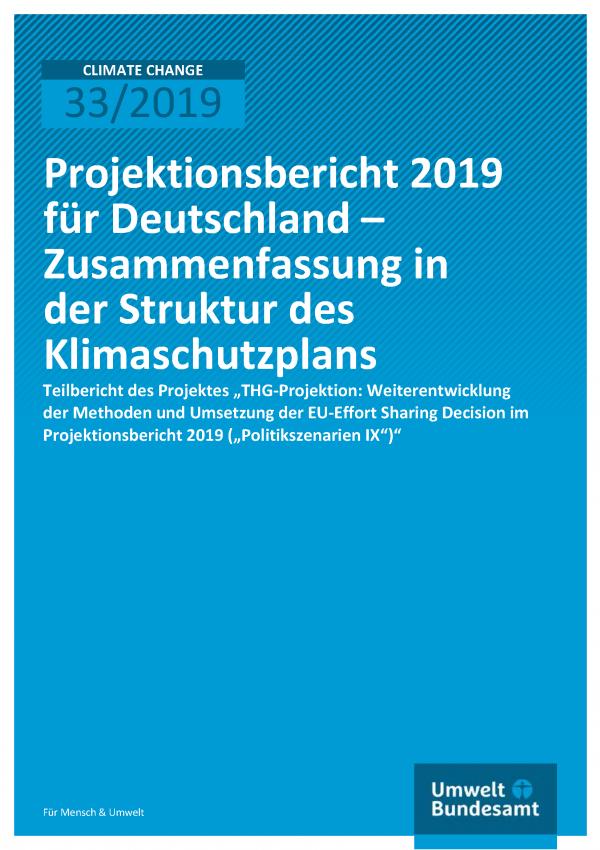 Cover der Publikation CLIMATE CHANGE 33/2019 Projektionsbericht 2019 für Deutschland – Zusammenfassung in der Struktur des Klimaschutzplans