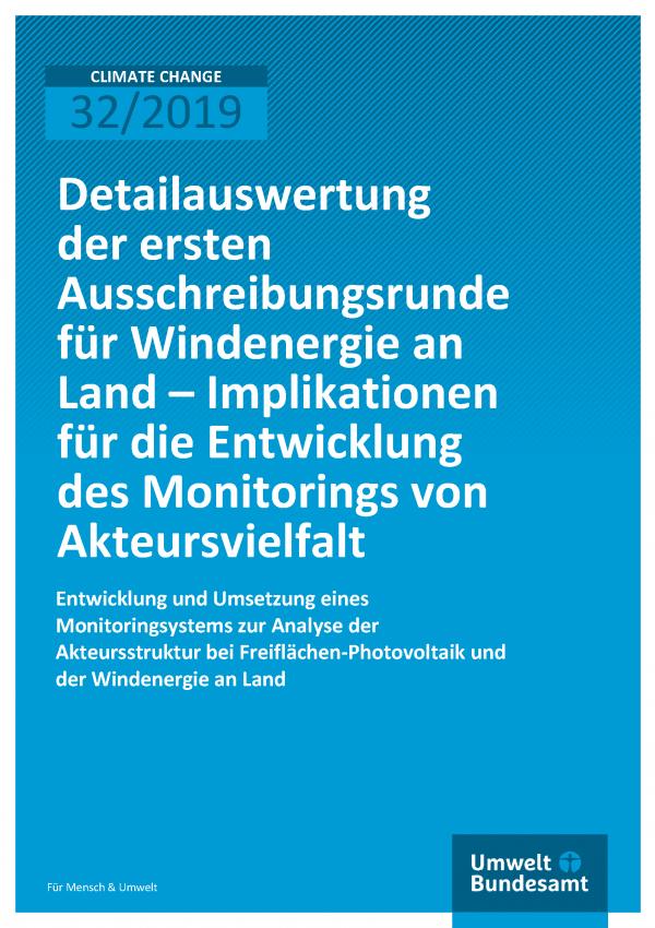 Cover der Publikation CLIMATE CHANGE 32/2019 Entwicklung und Umsetzung eines Monito-ringsystems zur Analyse der Akteursstruktur bei Freiflächen-Photovoltaik und der Windenergie an Land