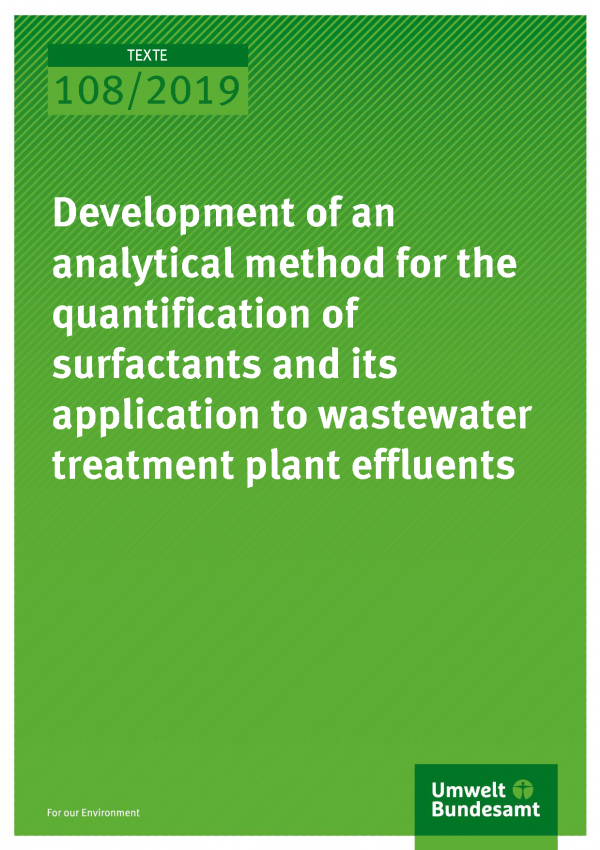 Cover der Publikation TEXTE 108/2019 Development of an analytical method for the quantification of surfactants and its application to wastewater treatment plant effluents