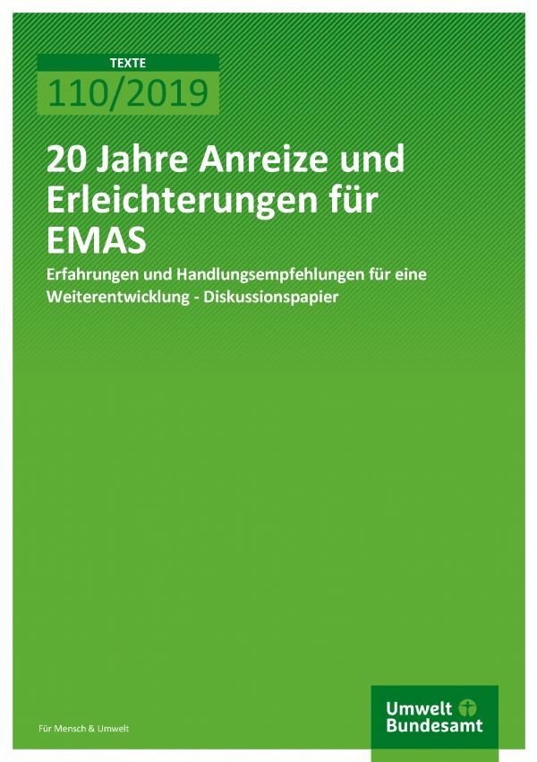 Cover der Publikation TEXTE 110/2019 20 Jahre Anreize und Erleichterungen für EMAS