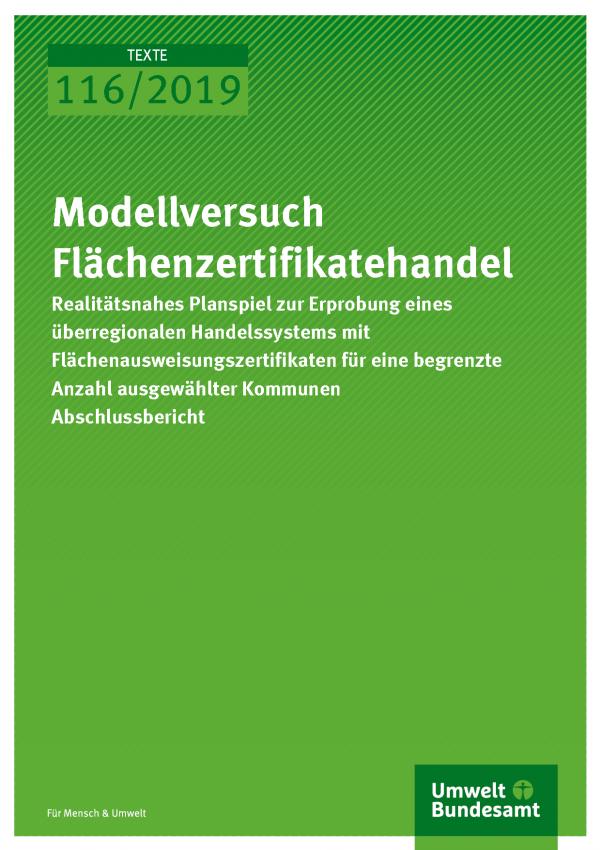 Cover der Publikation TEXTE 116/2019 Modellversuch Flächenzertifikatehandel