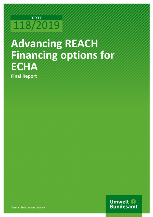 Cover der Publikation TEXTE 118/2019 Advancing REACH Financing options for ECHA