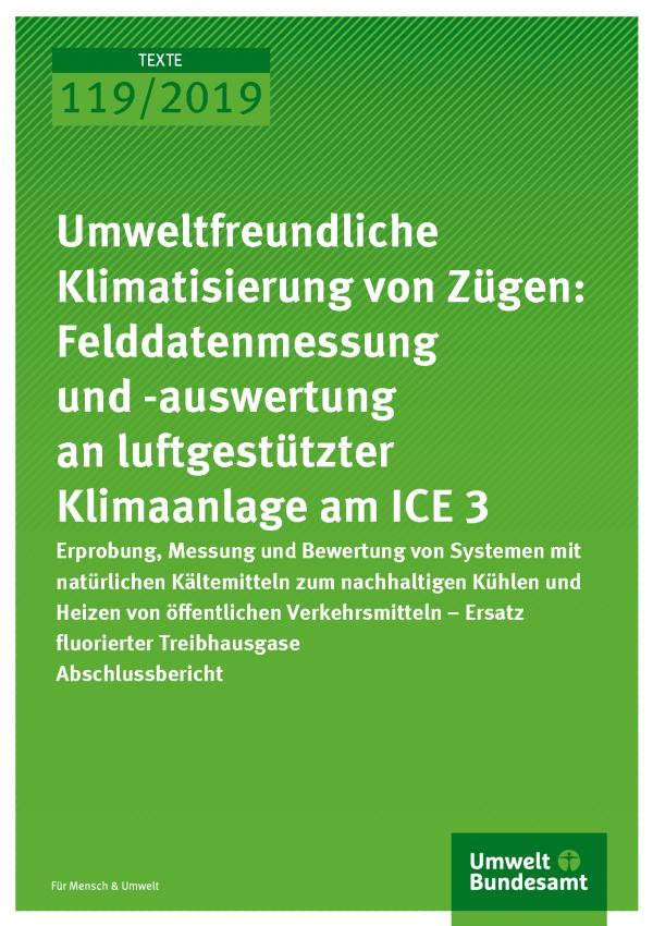 Cover der Publikation TEXTE 119/2019 Umweltfreundliche Klimatisierung von Zügen: Felddatenmessung und -auswertung an luftgestützter Klimaanlage am ICE 3