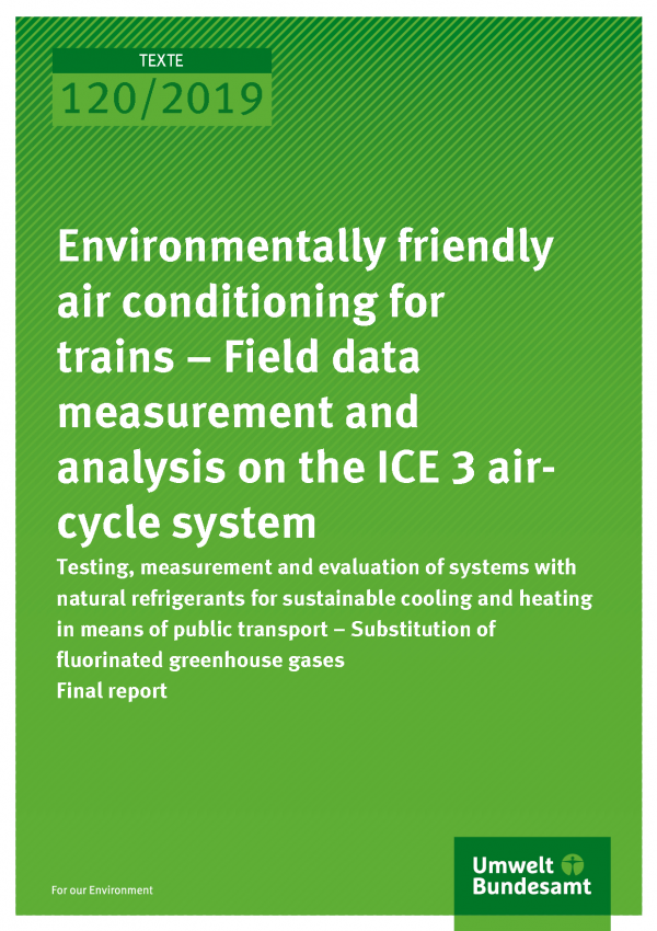 Cover of publication TEXTE 120/2019 Environmentally friendly air conditioning for trains – Field data measurement and analysis on the ICE 3 air-cycle system