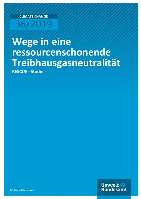 Cover der Publikation CLIMATE CHANGE 36/2019 Wege in eine ressourcenschonende Treibhausgasneutralität