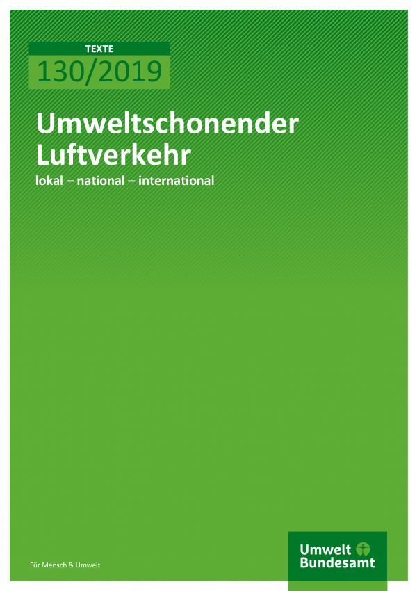 Cover der Publikation TEXTE 130/2019 Umweltschonender Luftverkehr