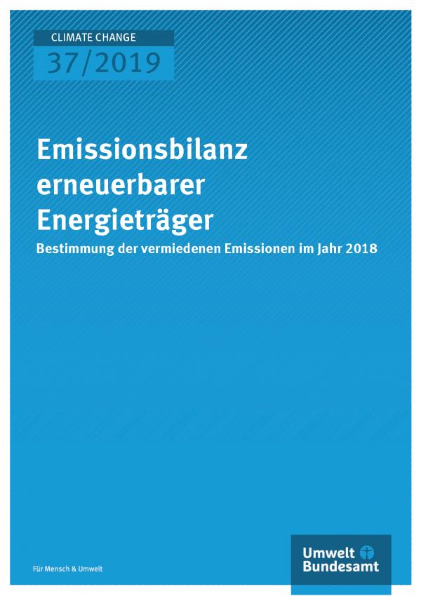 Cover der Publikation CLIMATE CHANGE 37/2019 Emissionsbilanz erneuerbarer Energieträger