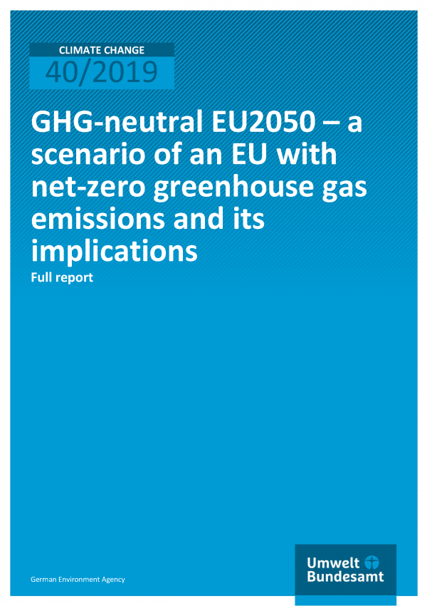 Cover of publication CLIMATE CHANGE 40/2019 GHG-neutral EU2050 – a scenario of an EU with net-zero greenhouse gas emissions and its implications