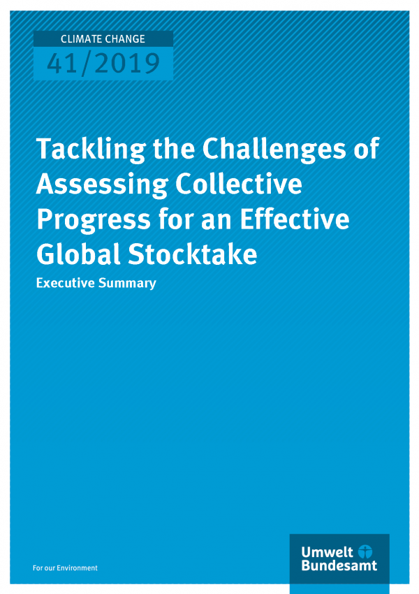 Cover of publication CLIMATE CHANGE 41/2019 Tackling the Challenges of Assessing Collective Progress for an Effective Global Stocktake