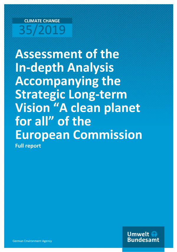 "Cover of publication CLIMATE CHANGE 35/2019 Assessment of the In-depth Analysis Accompanying the Strategic Long-term Vision ""A clean planet for all"" of the European Commission"
