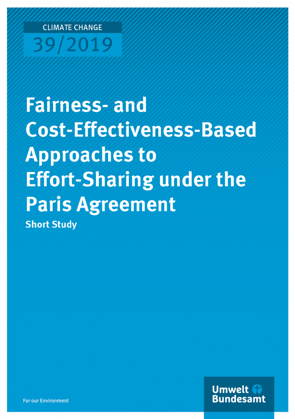Cover of publication CLIMATE CHANGE 39/2019 Fairness- and Cost-Effectiveness-Based Approaches to Effort-Sharing under the Paris Agreement