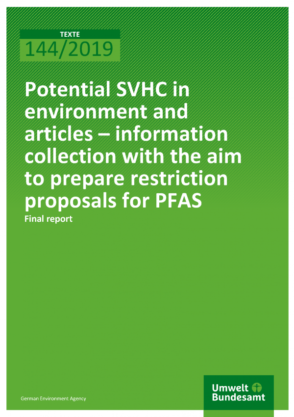 Cover of publication TEXTE 144/2019 Potential SVHC in environment and articles – information collection with the aim to prepare restriction proposals for PFAS