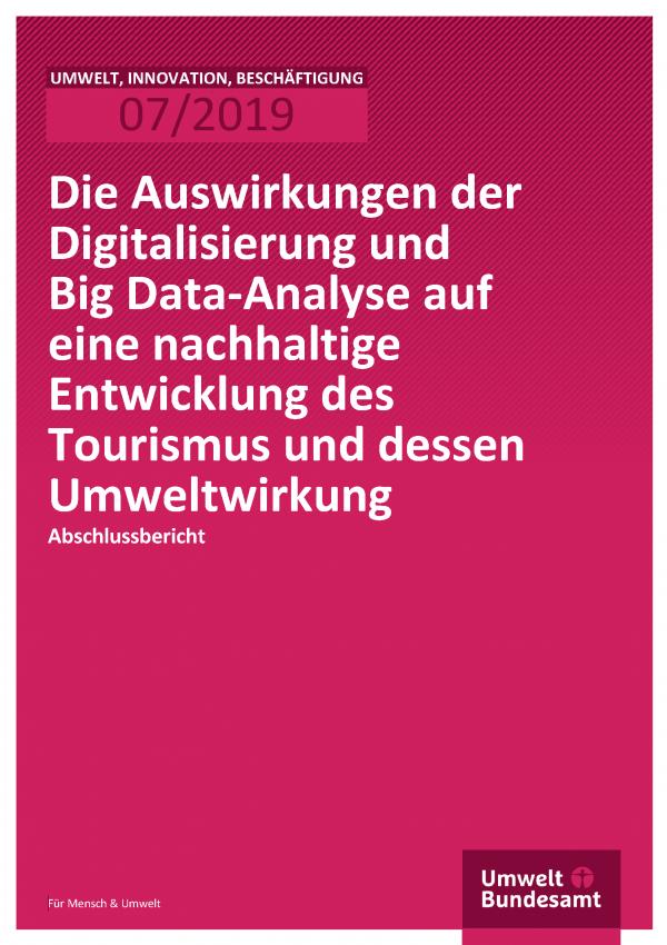 Cover der Publikation UIB 07/2019 Die Auswirkungen der Digitalisierung und Big Data-Analyse auf eine nachhaltige Entwicklung des Tourismus und dessen Umweltwirkung