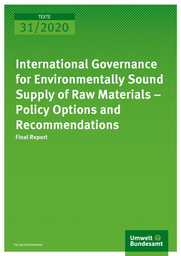Cover of publication TEXTE 31/2020 International Governance for Environmentally Sound Supply of Raw Materials – Policy Options and Recommendations