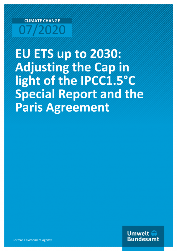 Cover of publication CLIMATE CHANGE 07/2020 EU ETS up to 2030: Adjusting the Cap in light of the IPCC1.5°C Special Report and the Paris Agreement