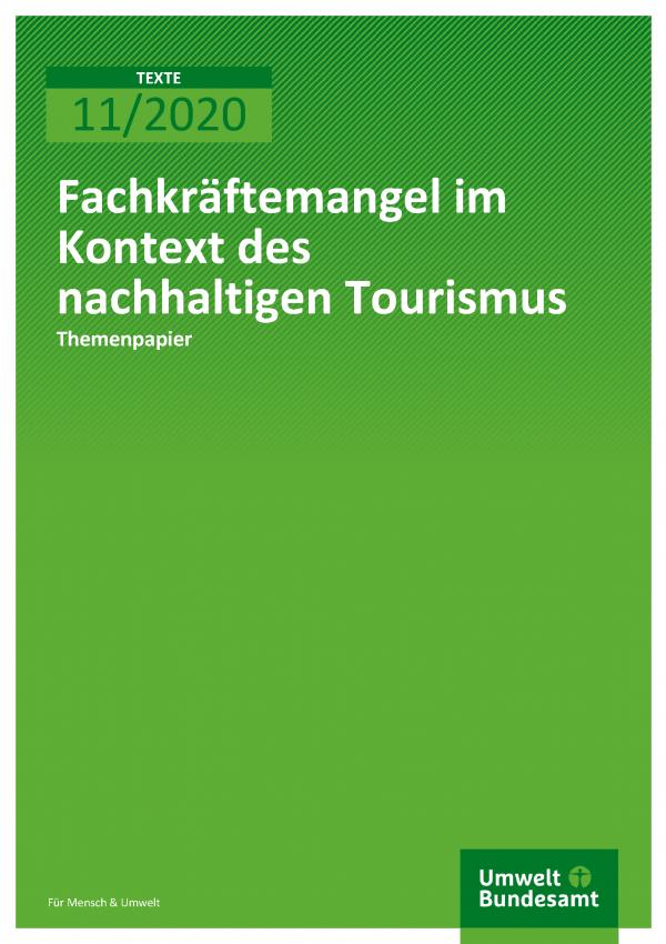 Cover der Publikation TEXTE 11/2020 Fachkräftemangel im Kontext des nachhaltigen Tourismus