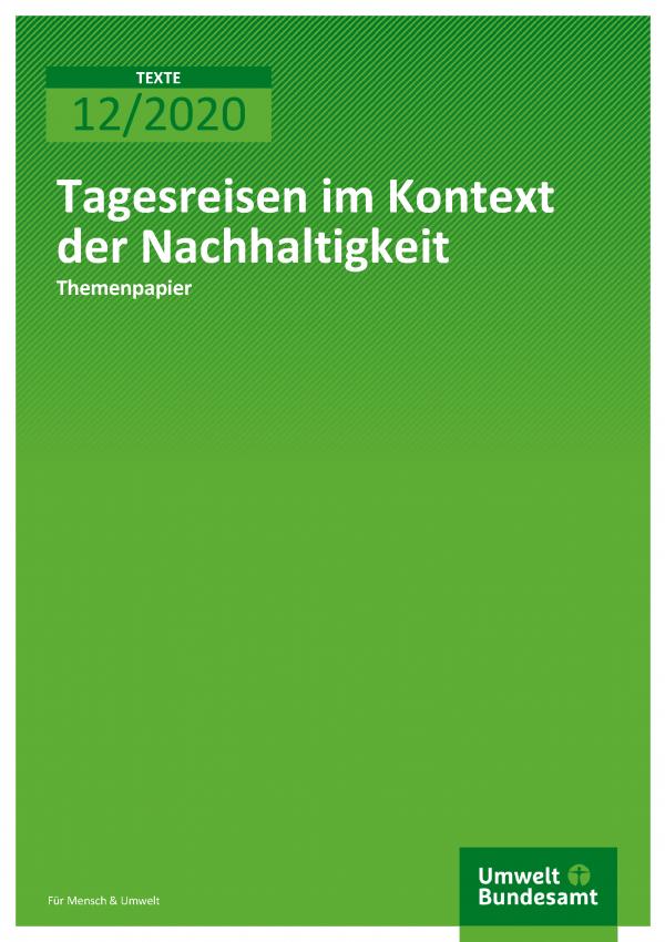 Cover der Publikation TEXTE 12/2020 Tagesreisen im Kontext der Nachhaltigkeit