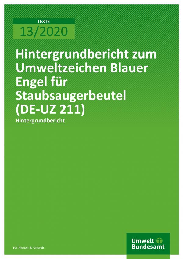 Cover der Publikation TEXTE 13/2020 Hintergrundbericht zum Umweltzeichen Blauer Engel für Staubsaugerbeutel (DE-UZ 211)