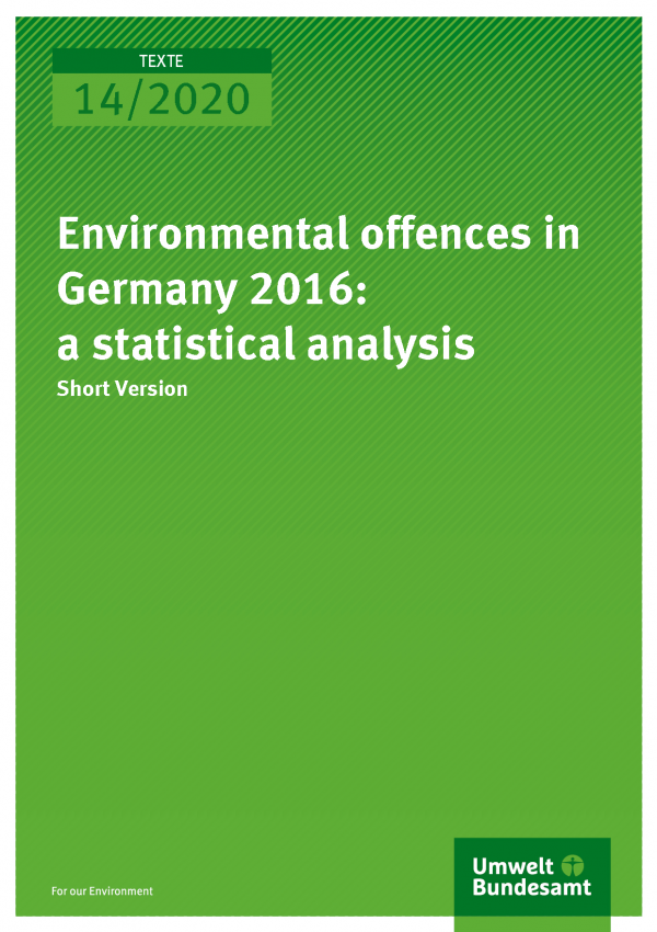Cover of publication TEXTE 14/2020 Environmental offences in Germany 2016: a statistical analysis