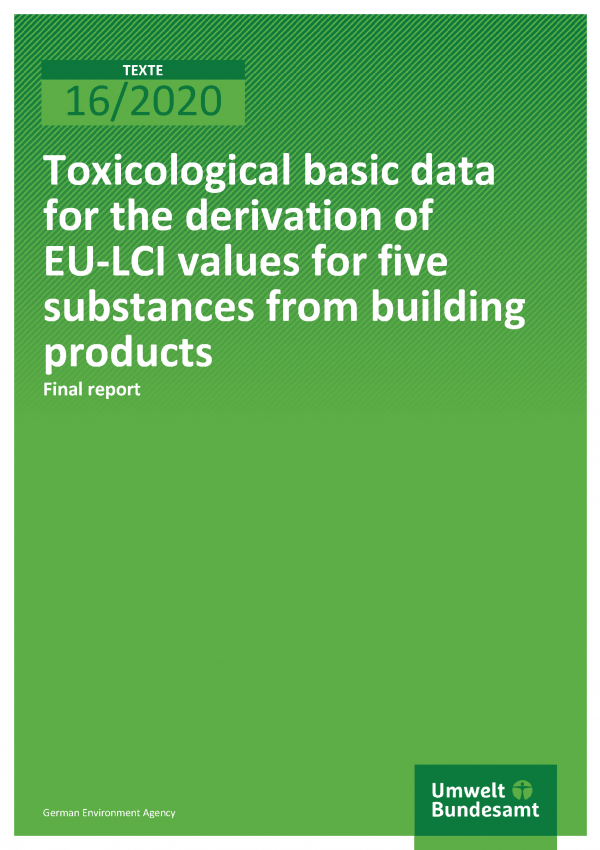 Cover of publication TEXTE 16/2020 Toxicological basic data for the derivation of EU-LCI values for five substances from building products