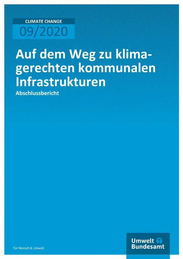Cover der Publikation CLIMATE CHANGE 09/2020 Auf dem Weg zu klimagerechten kommunalen Infrastrukturen
