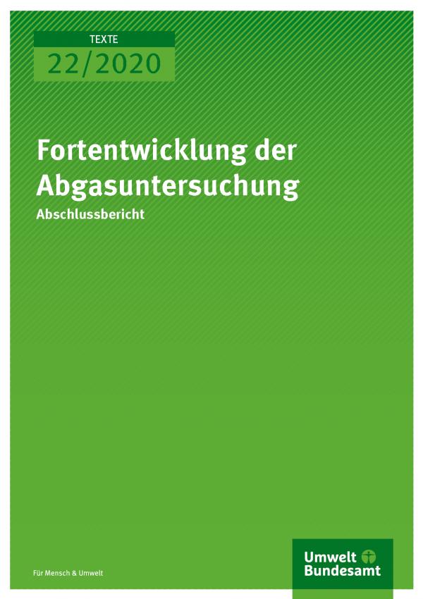 Cover der Publikation TEXTE 22/2020 Fortentwicklung der Abgasuntersuchung