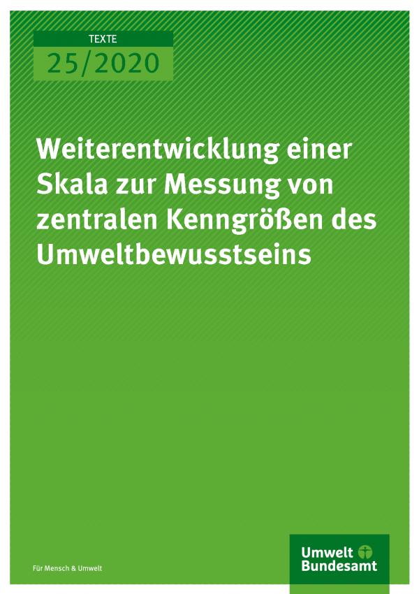 Cover der Publikation TEXTE 25/2020 Weiterentwicklung einer Skala zur Messung von zentralen Kenngrößen des Umweltbewusstseins
