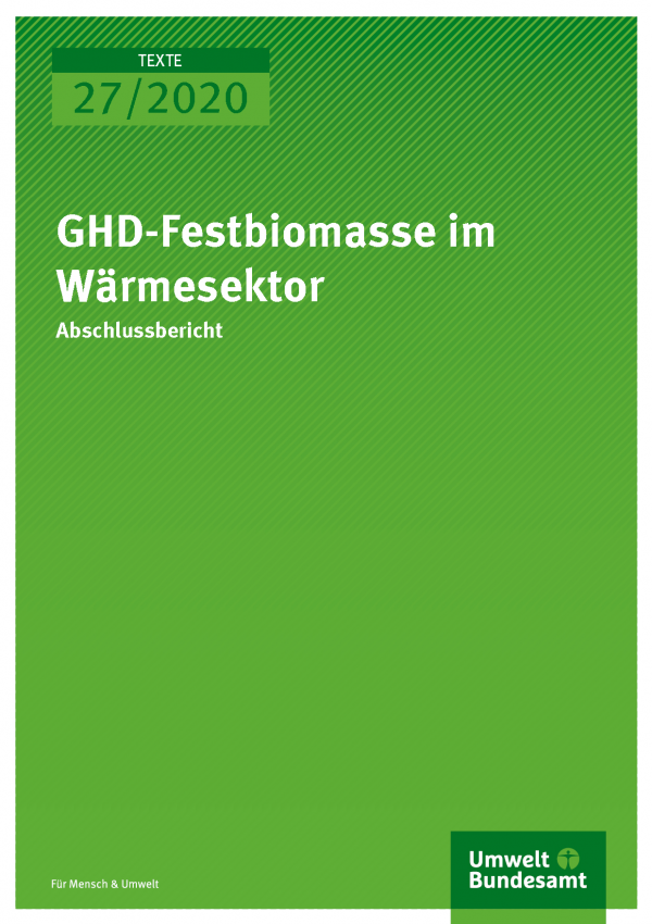 Cover der Publikation TEXTE 27/2020 GHD-Festbiomasse im Wärmesektor