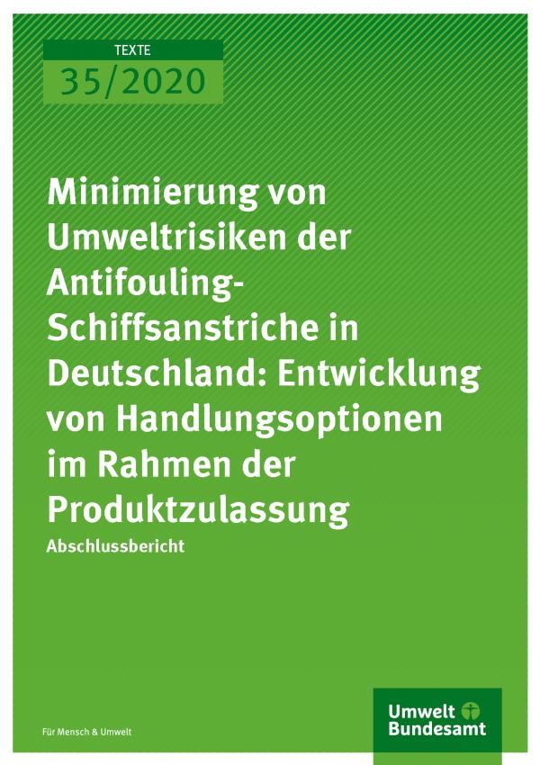 Cover der Publikation TEXTE 35/2020 Minimierung von Umweltrisiken der Antifouling-Schiffsanstriche in Deutschland: Entwicklung von Handlungsoptionen im Rahmen der Produktzulassung